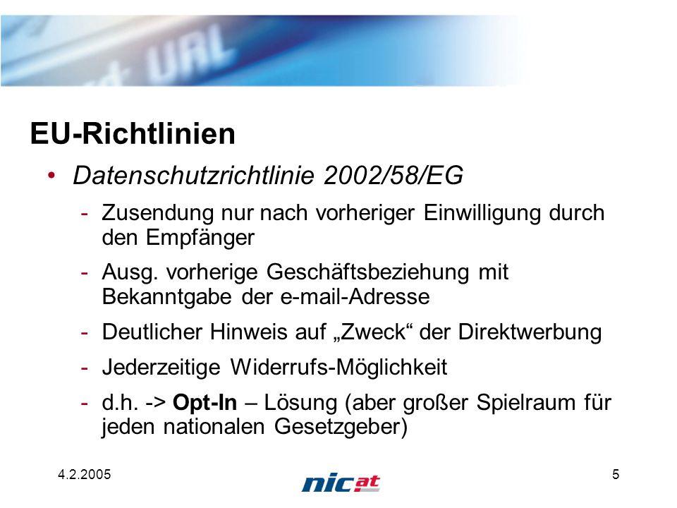 4.2.20056 Österreich: § 7 ECG (1.1.2002) Kommerzielle Kommunikation muss als solche erkennbar sein Gilt für jedermann, nicht nur gegenüber Konsumenten RTR GmbH muss sog.