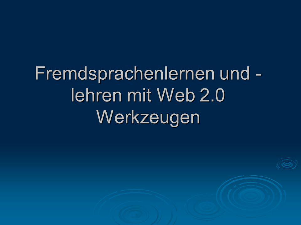 Fremdsprachenlernen und - lehren mit Web 2.0 Werkzeugen