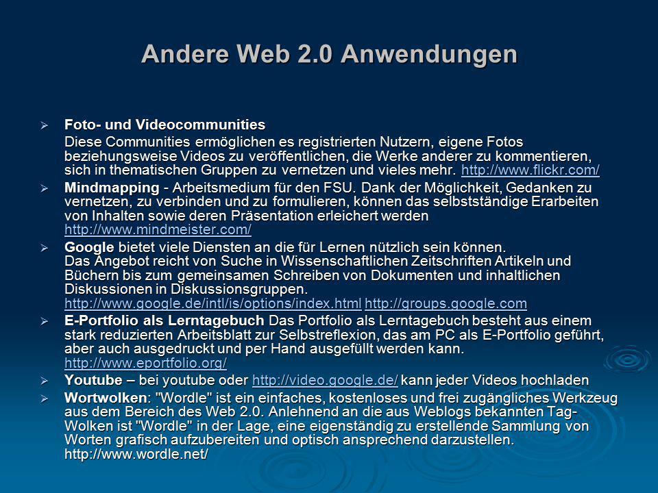 Andere Web 2.0 Anwendungen  Foto- und Videocommunities Diese Communities ermöglichen es registrierten Nutzern, eigene Fotos beziehungsweise Videos zu