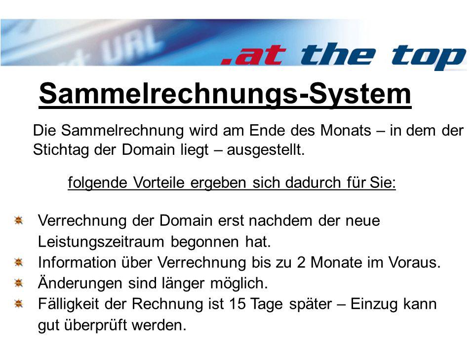 Sammelrechnungs-System folgende Vorteile ergeben sich dadurch für Sie: Verrechnung der Domain erst nachdem der neue Leistungszeitraum begonnen hat.