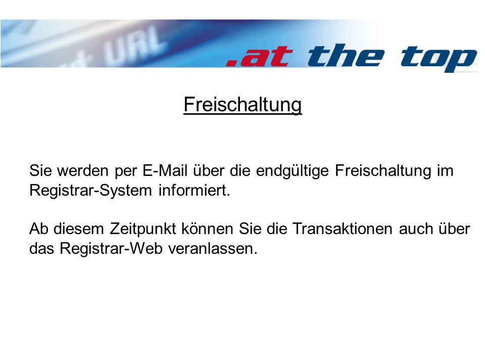 Freischaltung Sie werden per E-Mail über die endgültige Freischaltung im Registrar-System informiert.
