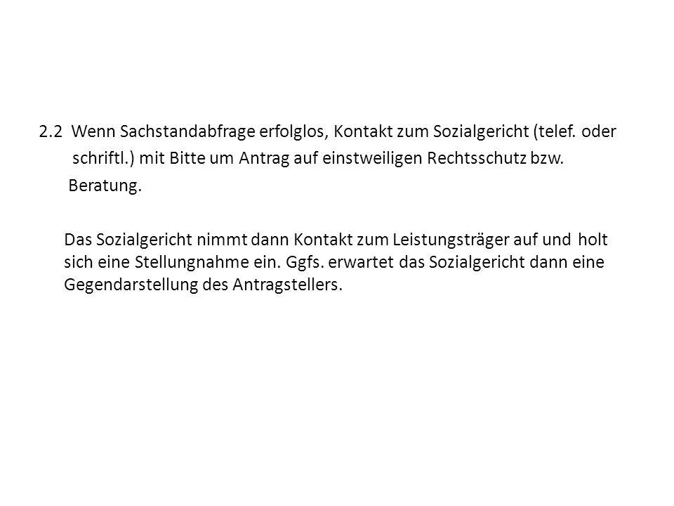 2.2 Wenn Sachstandabfrage erfolglos, Kontakt zum Sozialgericht (telef.