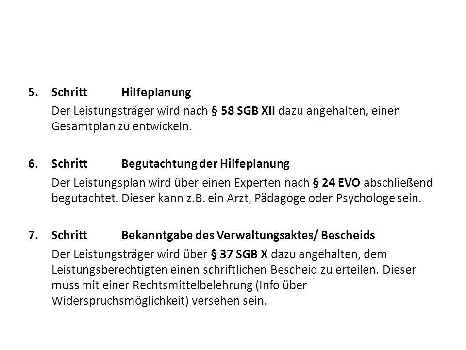 5.SchrittHilfeplanung Der Leistungsträger wird nach § 58 SGB XII dazu angehalten, einen Gesamtplan zu entwickeln.