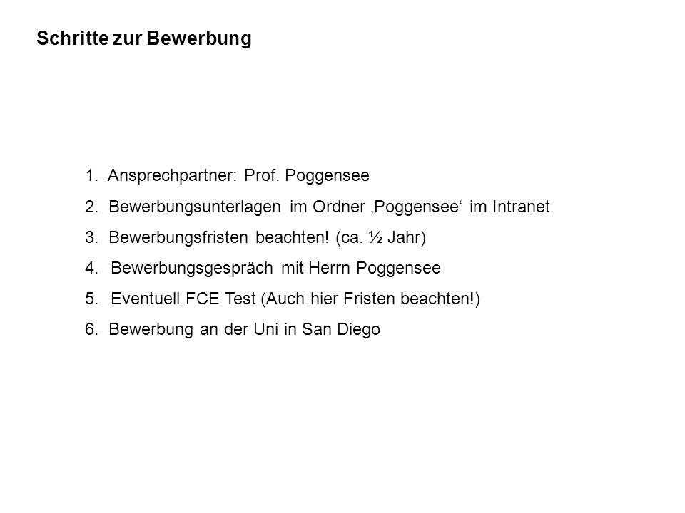 Schritte zur Bewerbung 1. Ansprechpartner: Prof. Poggensee 2.