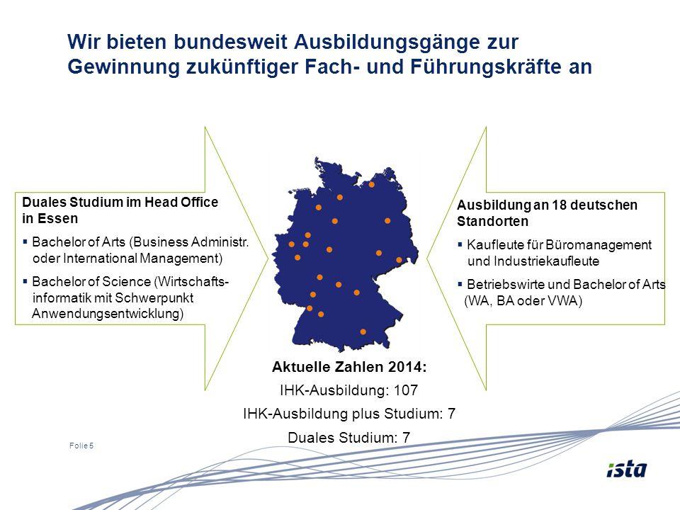 Folie 5 Wir bieten bundesweit Ausbildungsgänge zur Gewinnung zukünftiger Fach- und Führungskräfte an Duales Studium im Head Office in Essen  Bachelor of Arts (Business Administr.