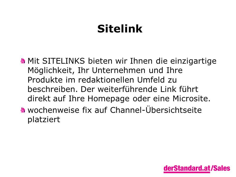 Sitelink Mit SITELINKS bieten wir Ihnen die einzigartige Möglichkeit, Ihr Unternehmen und Ihre Produkte im redaktionellen Umfeld zu beschreiben.