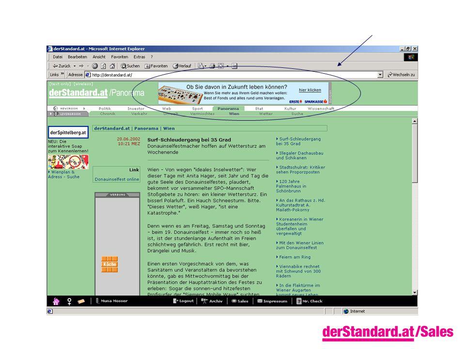 Skyscraper wird dynamisch direkt neben dem Artikel eingespielt kann ein statisches oder animiertes Bild sein hat eine standardisierte Größe 120*468 Pixel ist verlinkt Zeitraum, Uhrzeit und auch UserInnen können gezielt angesteuert werden
