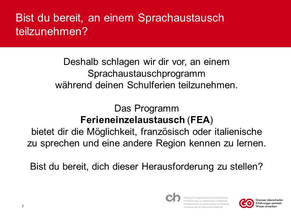 Informationen über das Programm FEA 8 Wann .Während den Ferien, eine oder zwei Wochen Wo .