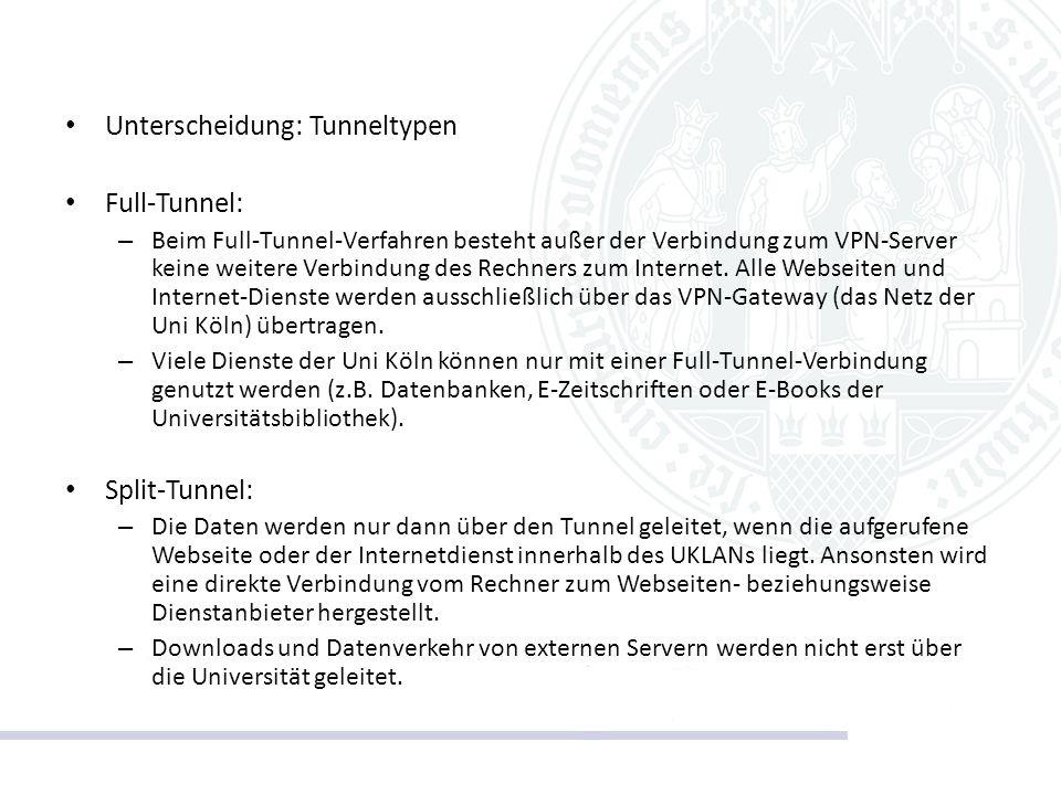 Unterscheidung: Tunneltypen Full-Tunnel: – Beim Full-Tunnel-Verfahren besteht außer der Verbindung zum VPN-Server keine weitere Verbindung des Rechner