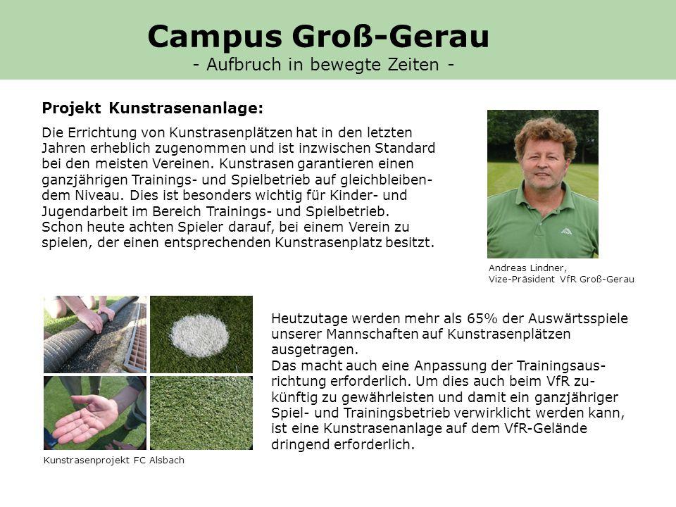Projekt Kunstrasenanlage: Andreas Lindner, Vize-Präsident VfR Groß-Gerau Die Errichtung von Kunstrasenplätzen hat in den letzten Jahren erheblich zugenommen und ist inzwischen Standard bei den meisten Vereinen.