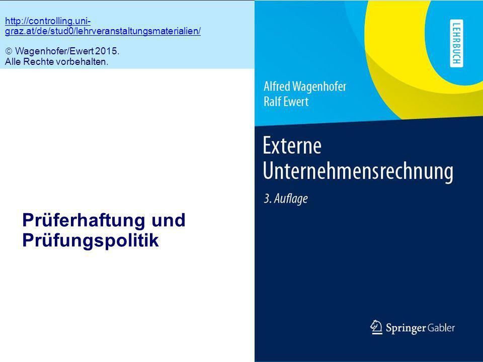 10.1 Prüferhaftung und Prüfungspolitik http://controlling.uni- graz.at/de/stud0/lehrveranstaltungsmaterialien/  Wagenhofer/Ewert 2015.