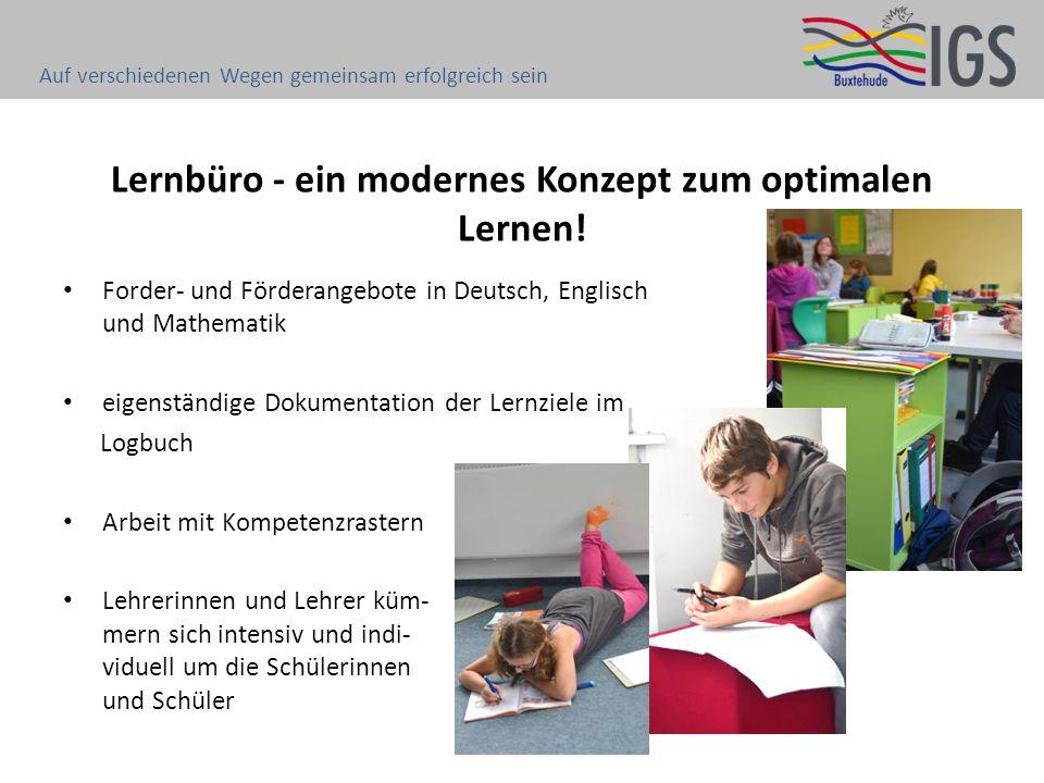 Lernbüro - ein modernes Konzept zum optimalen Lernen! Forder- und Förderangebote in Deutsch, Englisch und Mathematik eigenständige Dokumentation der L