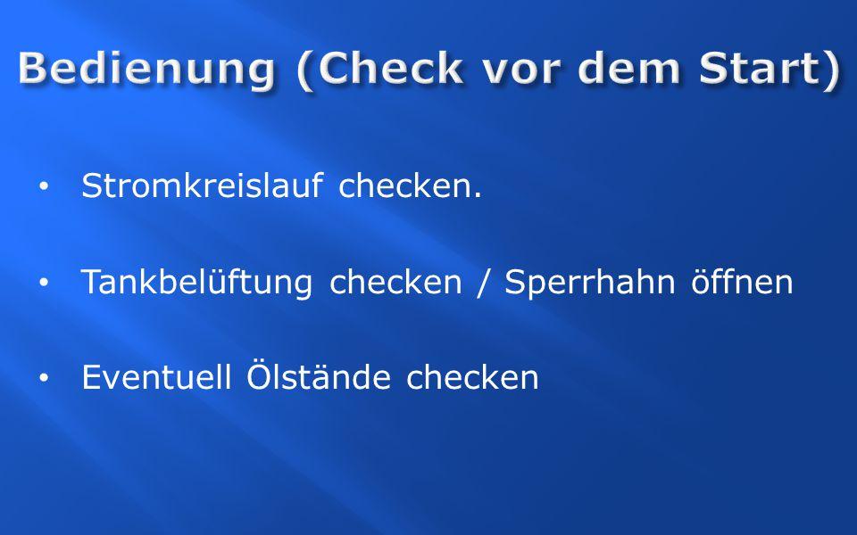 Stromkreislauf checken. Tankbelüftung checken / Sperrhahn öffnen Eventuell Ölstände checken
