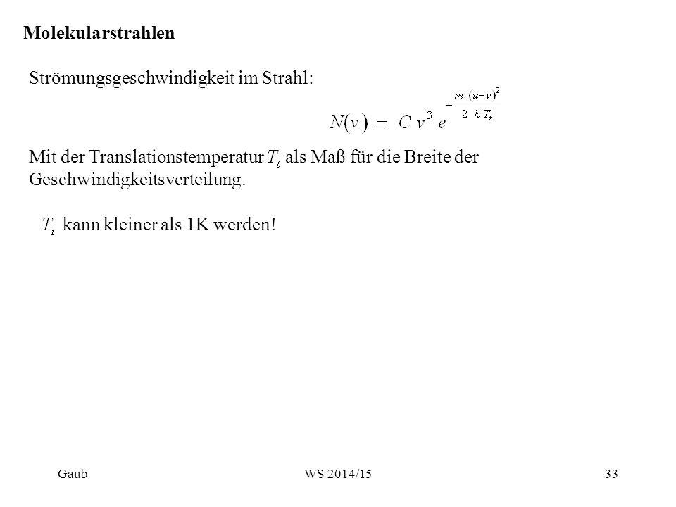 Molekularstrahlen Strömungsgeschwindigkeit im Strahl: Mit der Translationstemperatur als Maß für die Breite der Geschwindigkeitsverteilung.