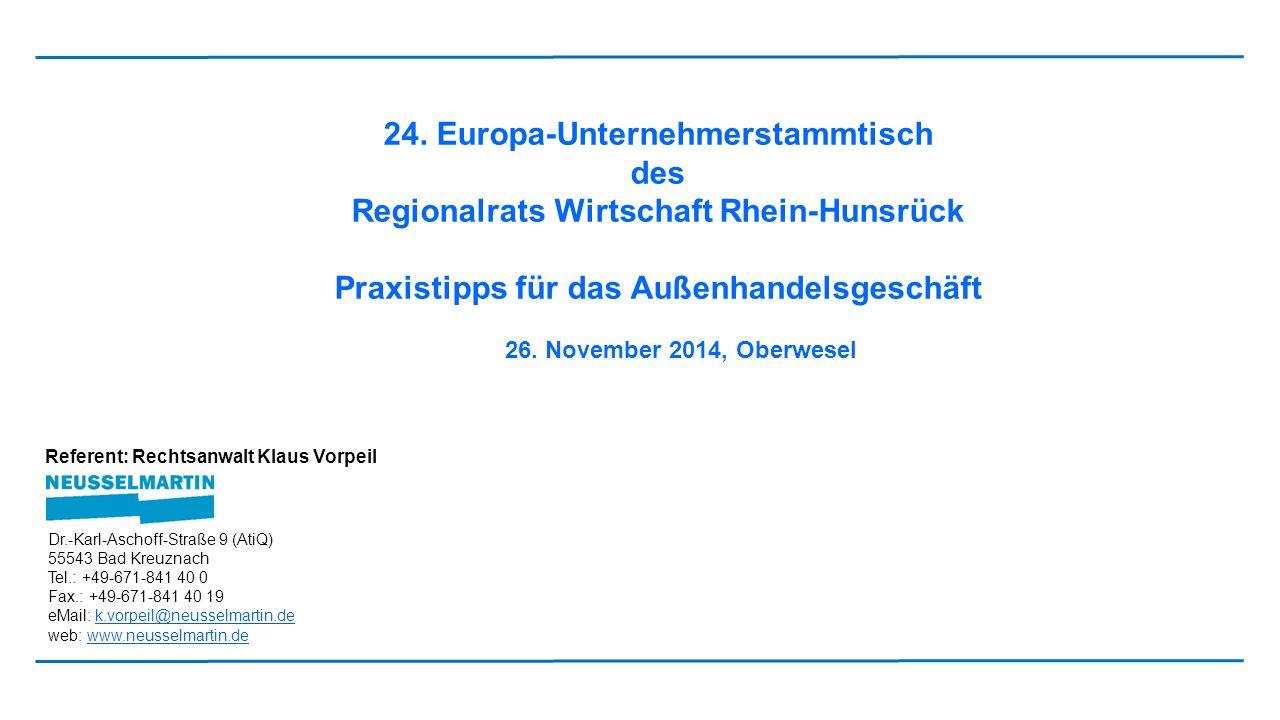 24. Europa-Unternehmerstammtisch des Regionalrats Wirtschaft Rhein-Hunsrück Praxistipps für das Außenhandelsgeschäft 26. November 2014, Oberwesel Refe