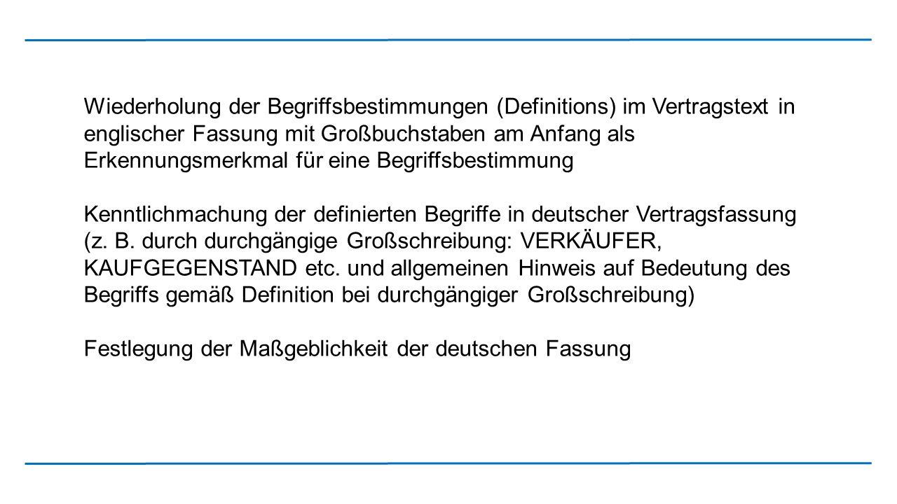 Wiederholung der Begriffsbestimmungen (Definitions) im Vertragstext in englischer Fassung mit Großbuchstaben am Anfang als Erkennungsmerkmal für eine
