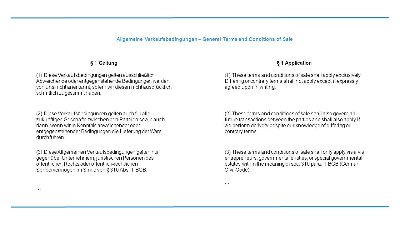 Allgemeine Verkaufsbedingungen – General Terms and Conditions of Sale § 1 Geltung § 1 Application (1) Diese Verkaufsbedingungen gelten ausschließlich.