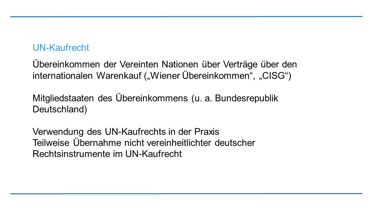"""UN-Kaufrecht Übereinkommen der Vereinten Nationen über Verträge über den internationalen Warenkauf (""""Wiener Übereinkommen"""", """"CISG"""") Mitgliedstaaten de"""