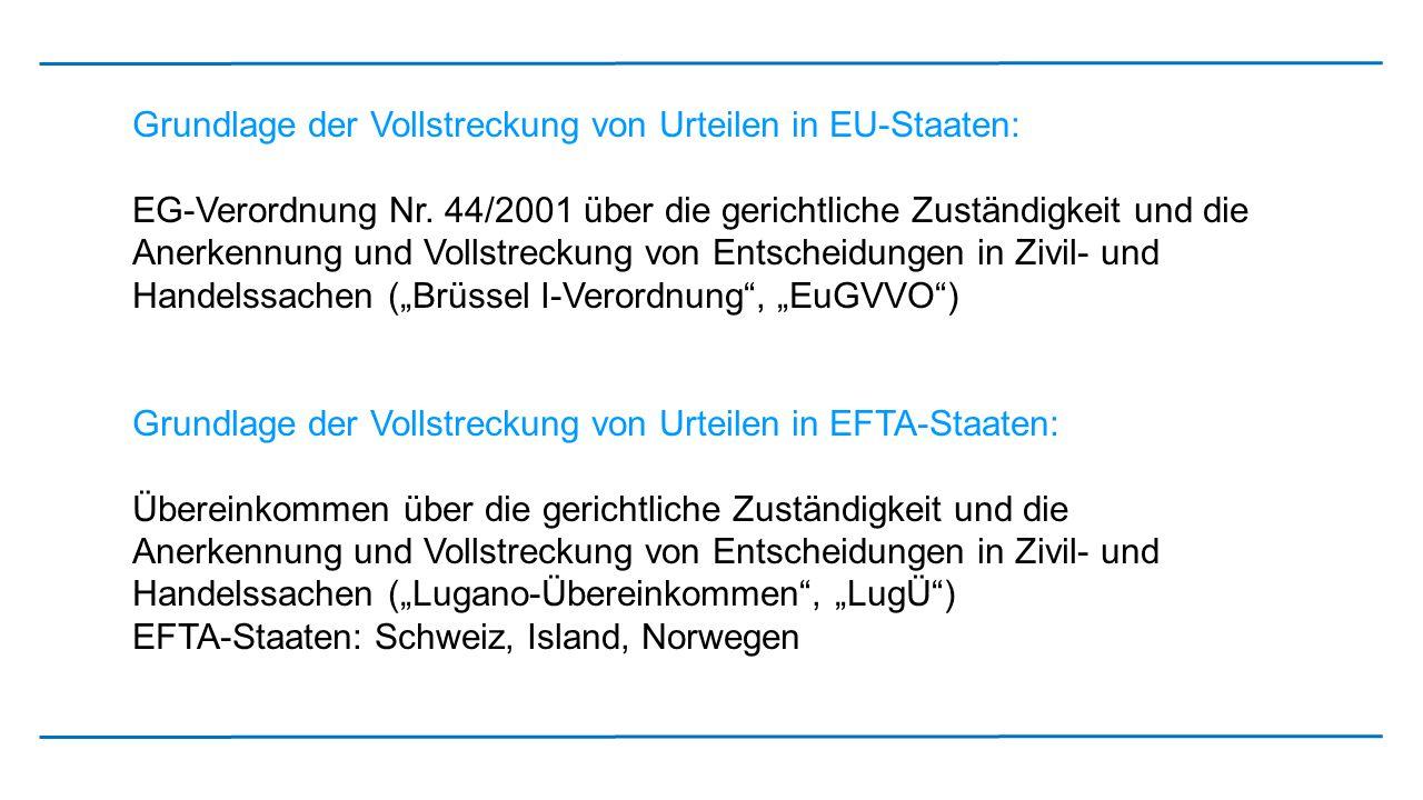 Grundlage der Vollstreckung von Urteilen in EU-Staaten: EG-Verordnung Nr. 44/2001 über die gerichtliche Zuständigkeit und die Anerkennung und Vollstre