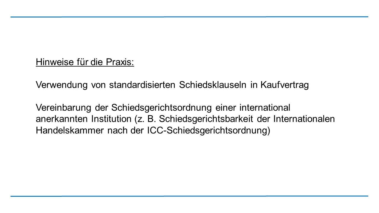 Hinweise für die Praxis: Verwendung von standardisierten Schiedsklauseln in Kaufvertrag Vereinbarung der Schiedsgerichtsordnung einer international an