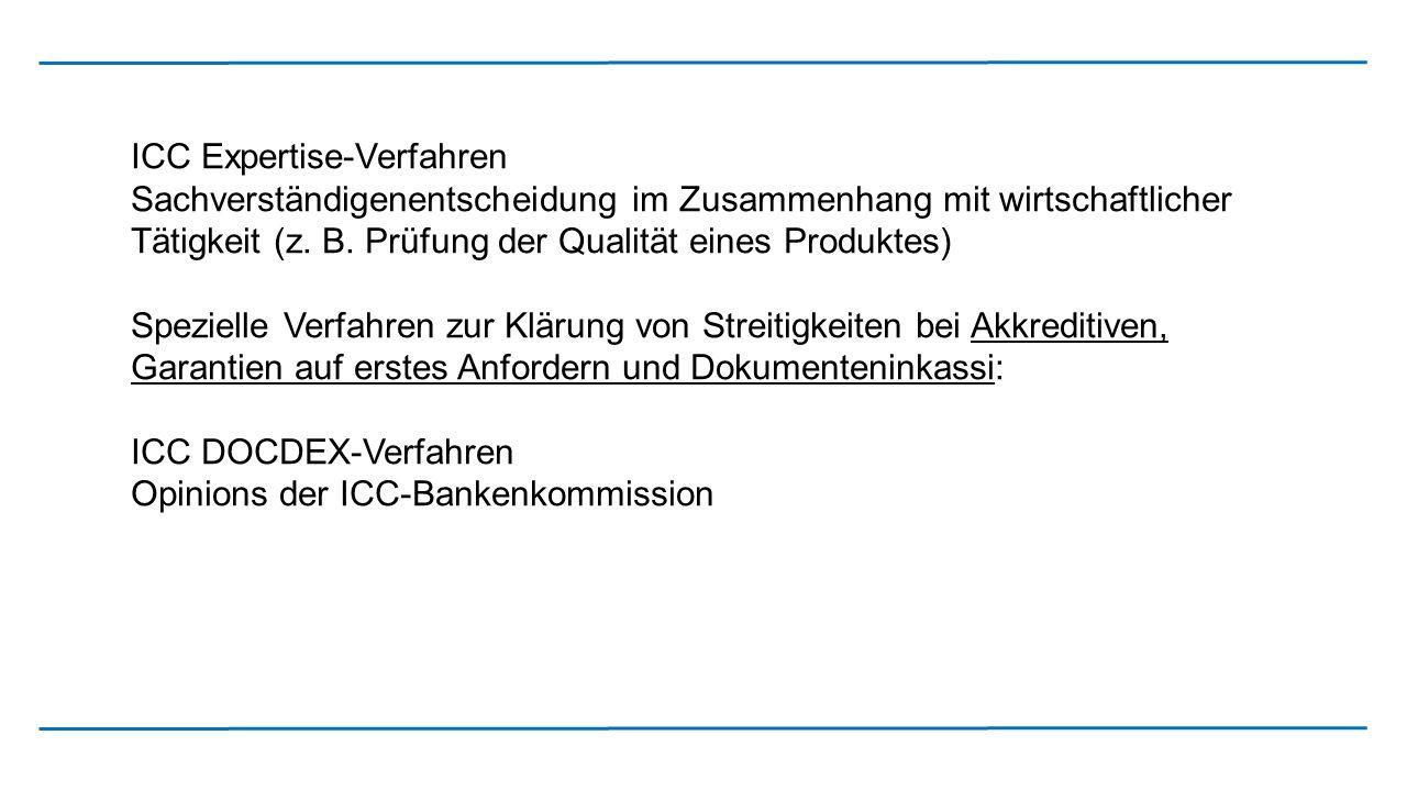 ICC Expertise-Verfahren Sachverständigenentscheidung im Zusammenhang mit wirtschaftlicher Tätigkeit (z. B. Prüfung der Qualität eines Produktes) Spezi