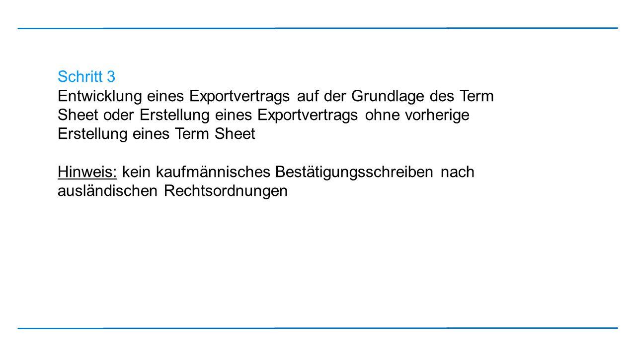 Schritt 3 Entwicklung eines Exportvertrags auf der Grundlage des Term Sheet oder Erstellung eines Exportvertrags ohne vorherige Erstellung eines Term