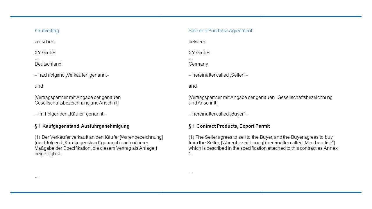 """Kaufvertrag Sale and Purchase Agreement zwischen XY GmbH … Deutschland – nachfolgend """"Verkäufer"""" genannt– und [Vertragspartner mit Angabe der genauen"""