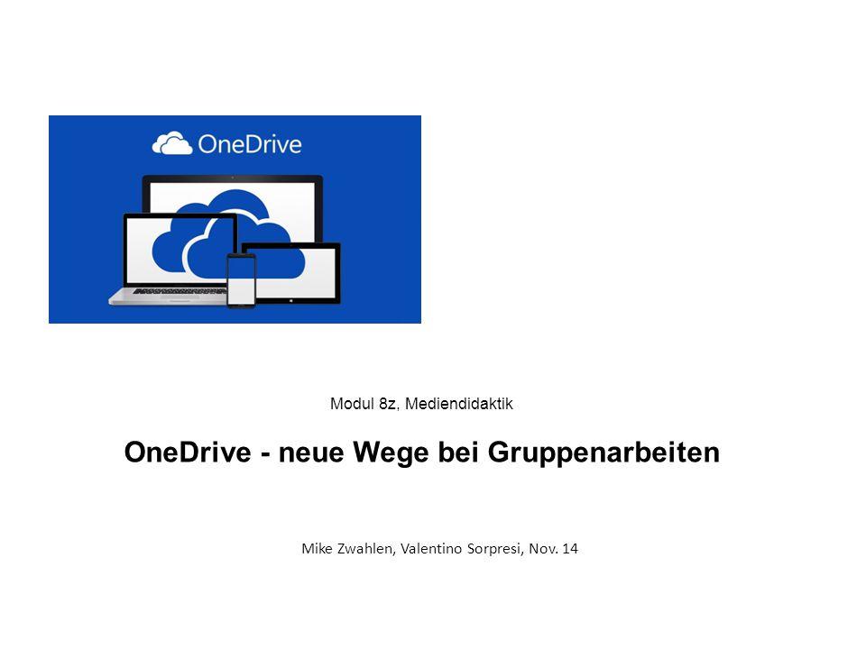 Modul 8z, Mediendidaktik OneDrive - neue Wege bei Gruppenarbeiten Mike Zwahlen, Valentino Sorpresi, Nov. 14