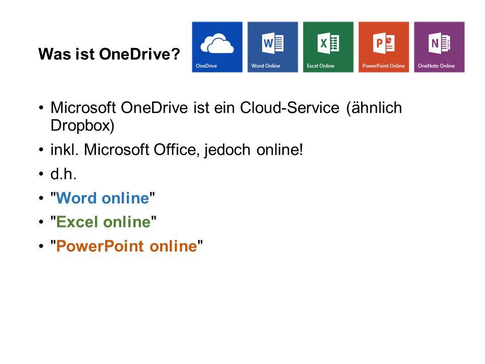 Was ist OneDrive.Microsoft OneDrive ist ein Cloud-Service (ähnlich Dropbox) inkl.