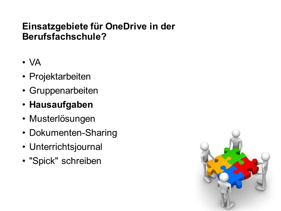 Einsatzgebiete für OneDrive in der Berufsfachschule? VA Projektarbeiten Gruppenarbeiten Hausaufgaben Musterlösungen Dokumenten-Sharing Unterrichtsjour