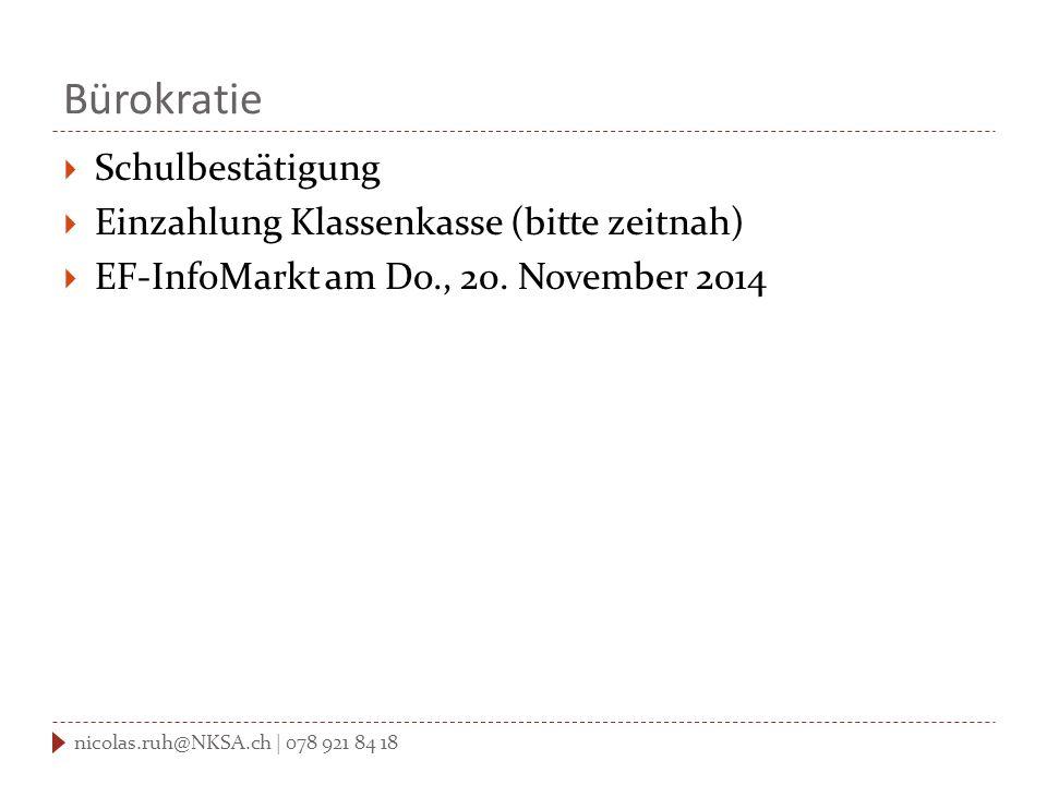 Bürokratie  Schulbestätigung  Einzahlung Klassenkasse (bitte zeitnah)  EF-InfoMarkt am Do., 20.