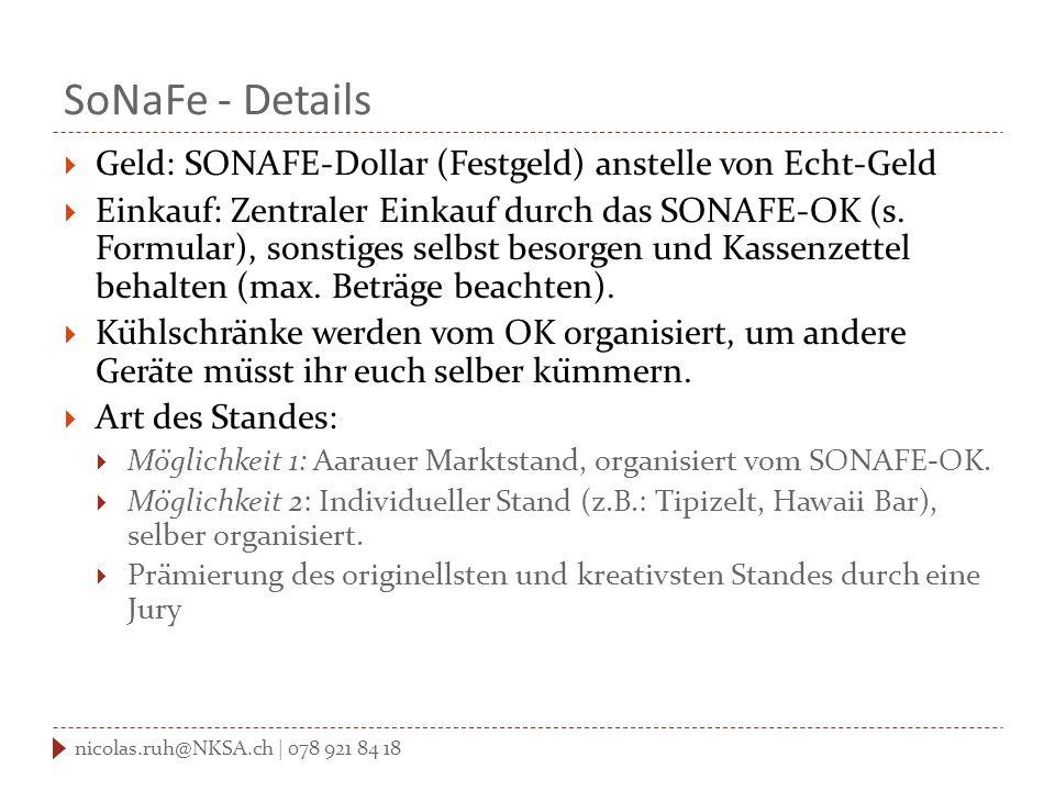 SoNaFe - Details  Geld: SONAFE-Dollar (Festgeld) anstelle von Echt-Geld  Einkauf: Zentraler Einkauf durch das SONAFE-OK (s.