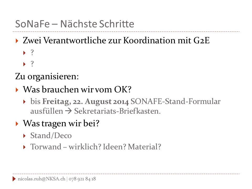SoNaFe – Nächste Schritte  Zwei Verantwortliche zur Koordination mit G2E  .
