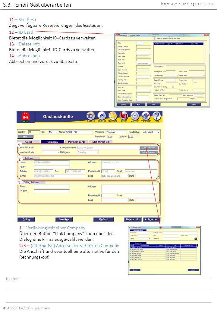 letzte Aktualisierung 01.06.2012 © Accor Hospitaliy Germany Notizen 3.3 – Einen Gast überarbeiten 1 – Kreditkarten und Treuekarten Möglichkeit Daten bezüglich Kreditkarten und Treuekarten festzuhalten.