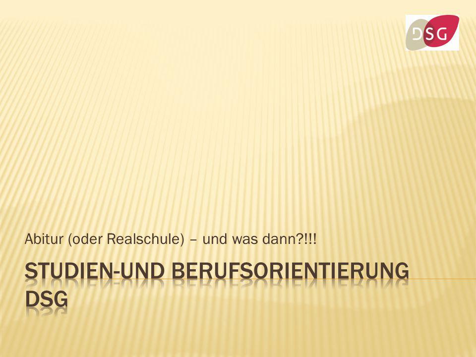 Abitur (oder Realschule) – und was dann?!!!