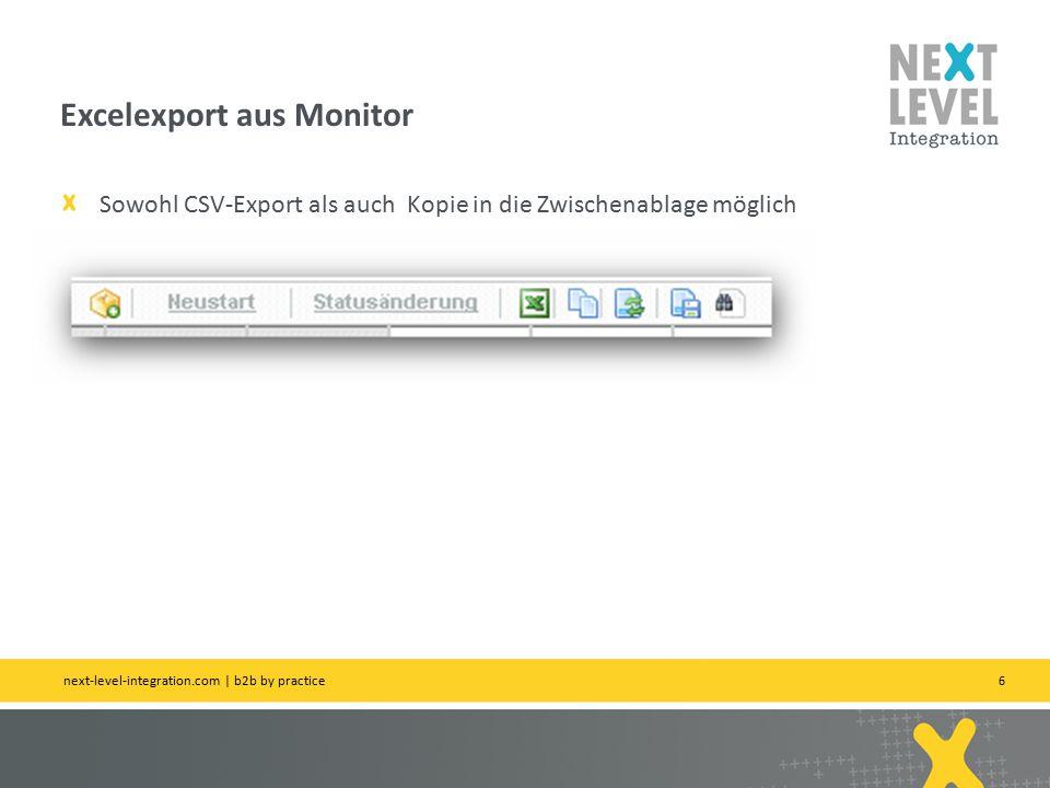 6 Sowohl CSV-Export als auch Kopie in die Zwischenablage möglich Excelexport aus Monitor next-level-integration.com | b2b by practice