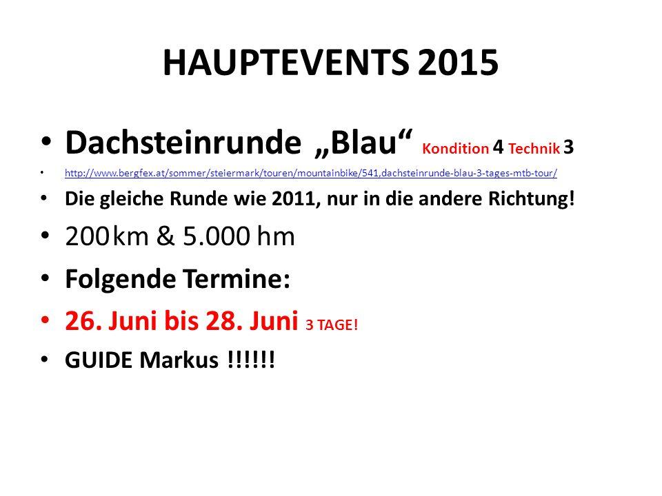 """HAUPTEVENTS 2015 Dachsteinrunde """"Blau"""" Kondition 4 Technik 3 http://www.bergfex.at/sommer/steiermark/touren/mountainbike/541,dachsteinrunde-blau-3-tag"""