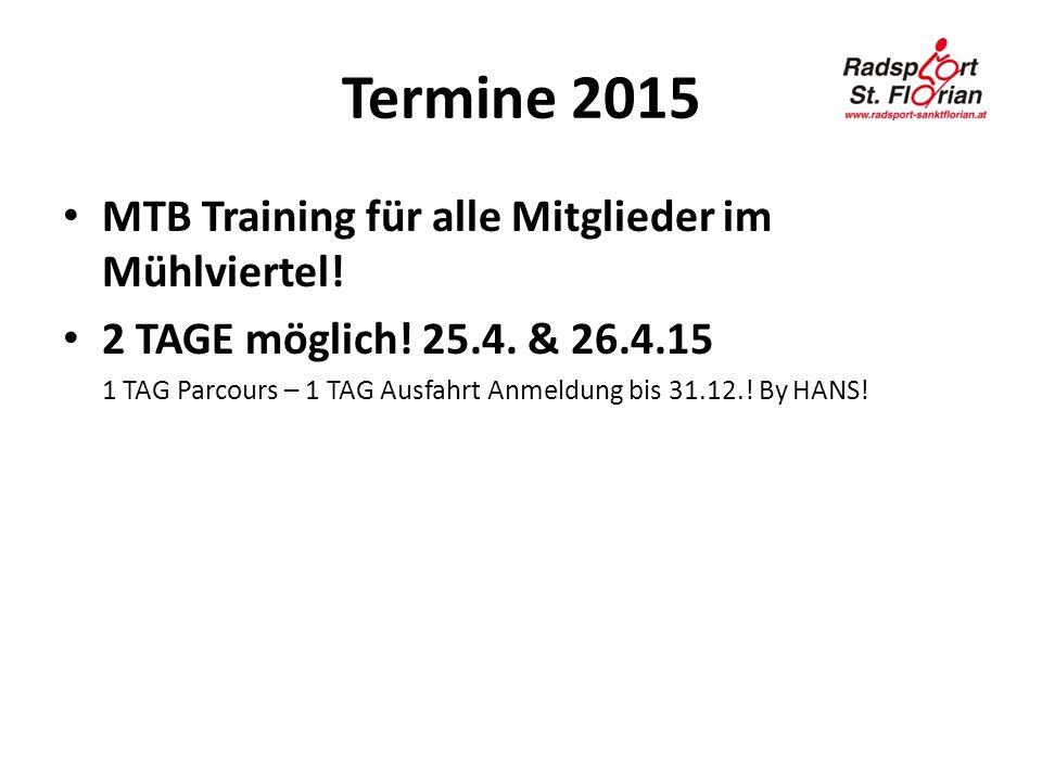 Termine 2015 MTB Training für alle Mitglieder im Mühlviertel! 2 TAGE möglich! 25.4. & 26.4.15 1 TAG Parcours – 1 TAG Ausfahrt Anmeldung bis 31.12.! By