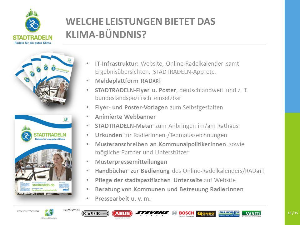 HAUPTPARTNER EINE KAMPAGNE DES 13 / 15 IT-Infrastruktur: Website, Online-Radelkalender samt Ergebnisübersichten, STADTRADELN-App etc.