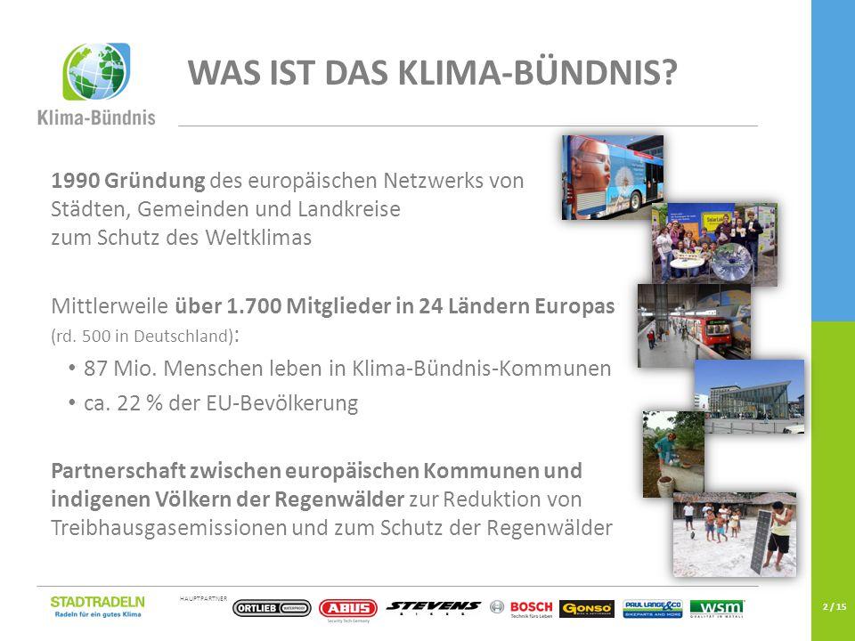 HAUPTPARTNER EINE KAMPAGNE DES 2 / 15 1990 Gründung des europäischen Netzwerks von Städten, Gemeinden und Landkreise zum Schutz des Weltklimas Mittlerweile über 1.700 Mitglieder in 24 Ländern Europas (rd.