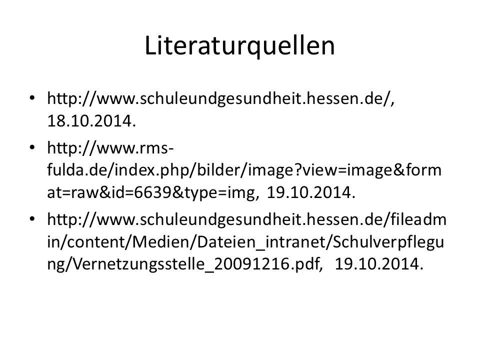 Literaturquellen http://www.schuleundgesundheit.hessen.de/, 18.10.2014. http://www.rms- fulda.de/index.php/bilder/image?view=image&form at=raw&id=6639