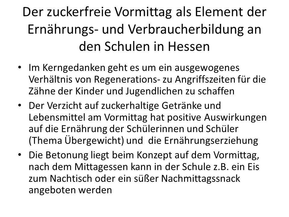 Der zuckerfreie Vormittag als Element der Ernährungs- und Verbraucherbildung an den Schulen in Hessen Im Kerngedanken geht es um ein ausgewogenes Verh