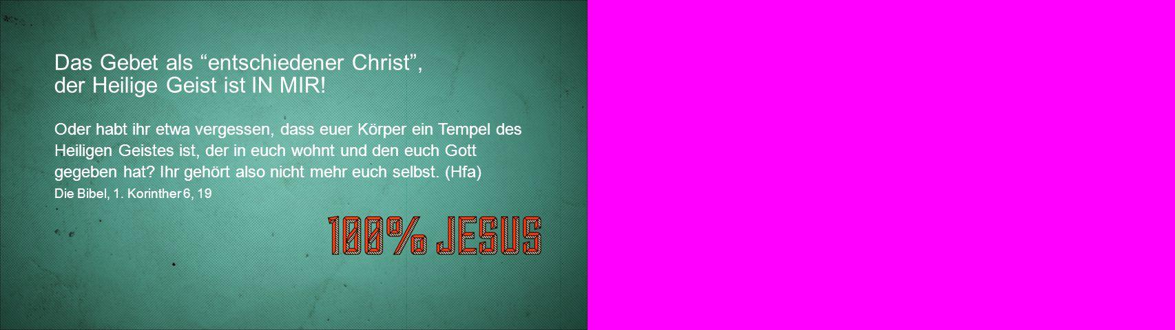 Das Gebet als erweckter Christ , der Heilige Geist ist ÜBER MIR.