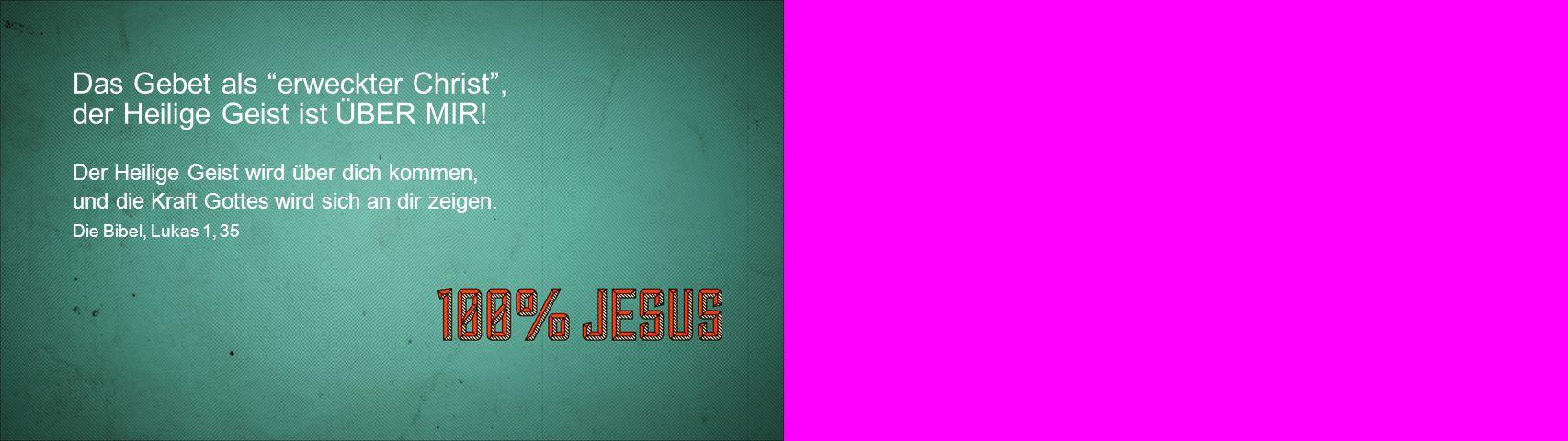 """Das Gebet als """"erweckter Christ"""", der Heilige Geist ist ÜBER MIR! Der Heilige Geist wird über dich kommen, und die Kraft Gottes wird sich an dir zeige"""