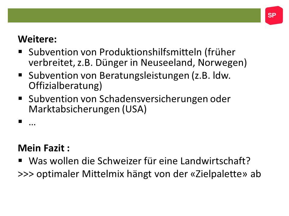 Weitere:  Subvention von Produktionshilfsmitteln (früher verbreitet, z.B.
