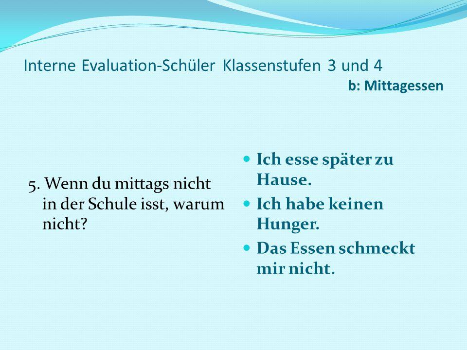 Interne Evaluation-Schüler Klassenstufen 3 und 4 b: Mittagessen 6.