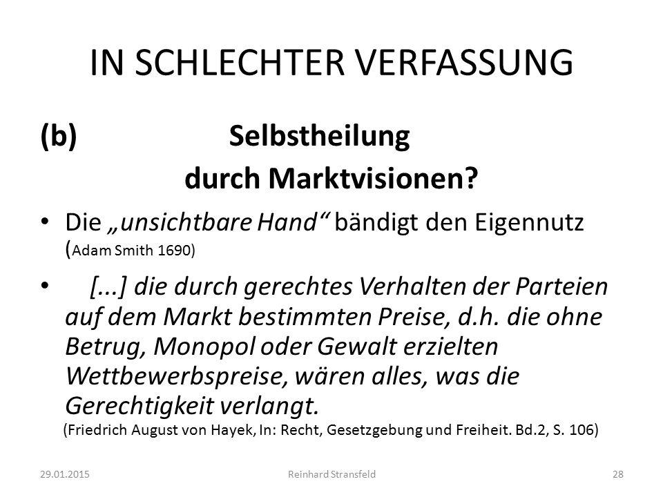 IN SCHLECHTER VERFASSUNG (b) Selbstheilung durch Marktvisionen.