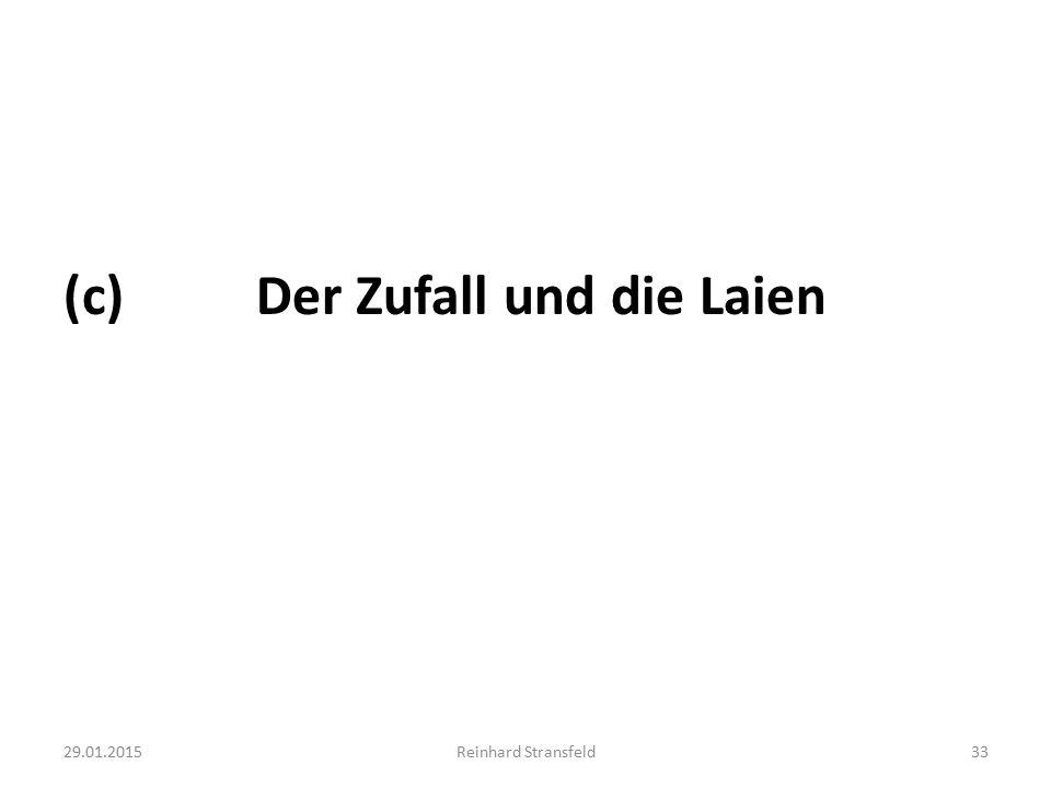(c) Der Zufall und die Laien 29.01.2015Reinhard Stransfeld33