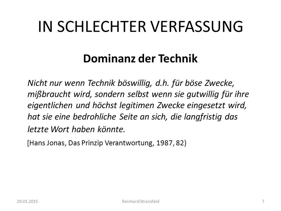 IN SCHLECHTER VERFASSUNG Dominanz der Technik Nicht nur wenn Technik böswillig, d.h.
