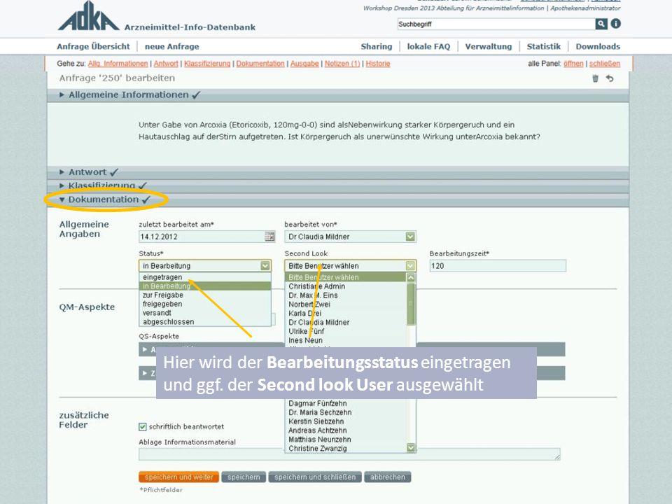 Hier wird der Bearbeitungsstatus eingetragen und ggf. der Second look User ausgewählt